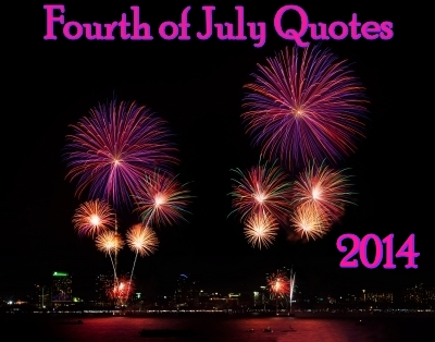 FOURTH OF JULY QUOTES: 20 Quotes to Watch some Fireworks by